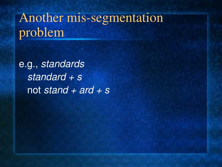Another mis-segmentation problem