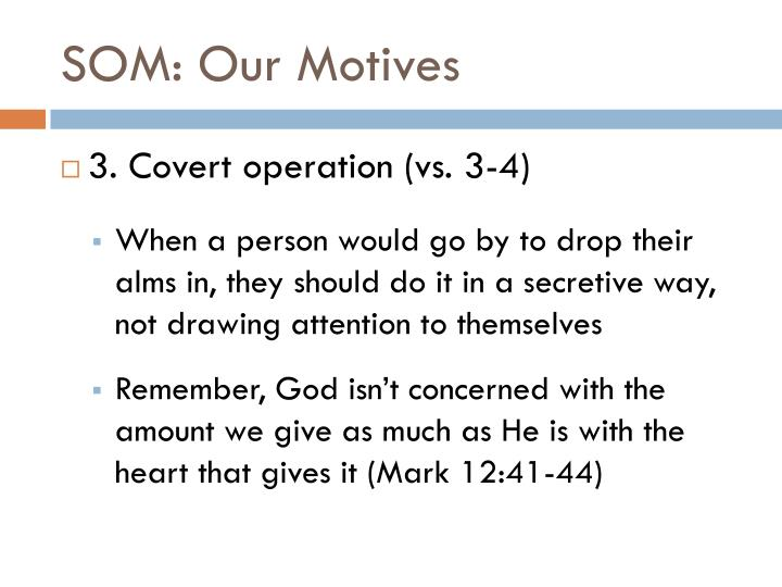 SOM: Our Motives