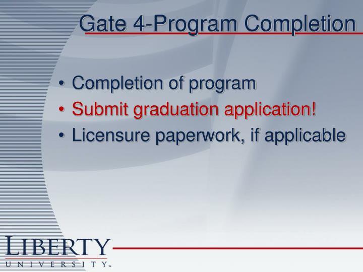 Gate 4-Program Completion