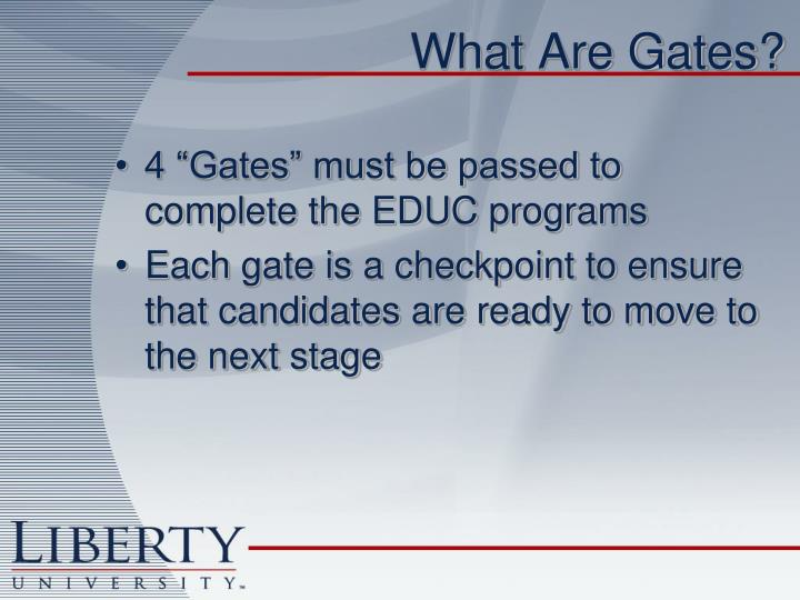 What Are Gates?