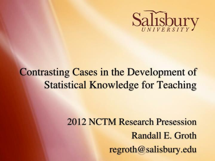 contrasting cases in the development of statistical knowledge for teaching