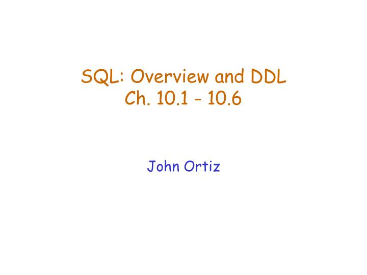 sql overview and ddl ch 10 1 10 6