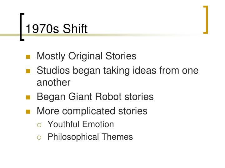 1970s Shift