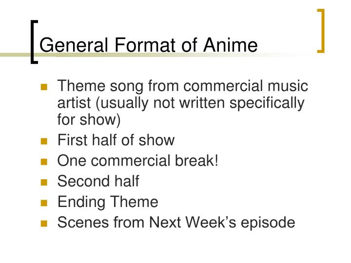 General Format of Anime