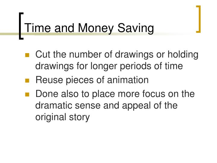 Time and Money Saving