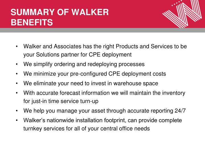SUMMARY OF WALKER BENEFITS