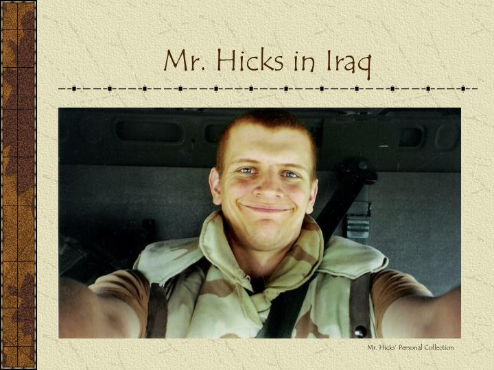 Mr. Hicks in Iraq