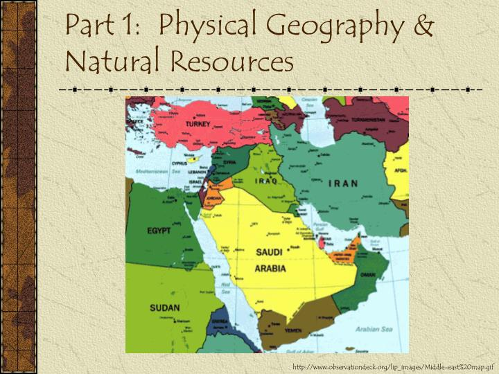 Part 1:  Physical Geography & Natural Resources