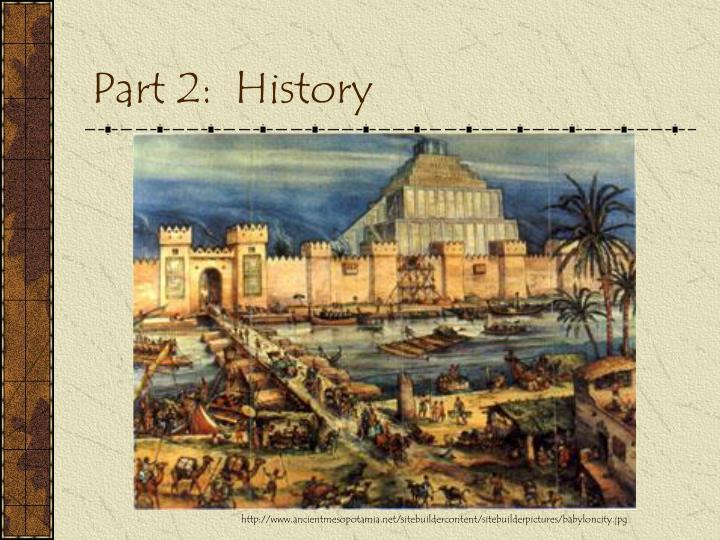 Part 2:  History