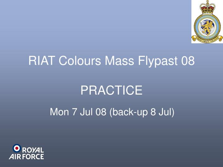Riat colours mass flypast 08 practice