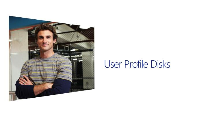 User Profile Disks