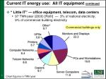 current it energy use all it equipment continued