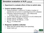 simulation evaluation of alr continued
