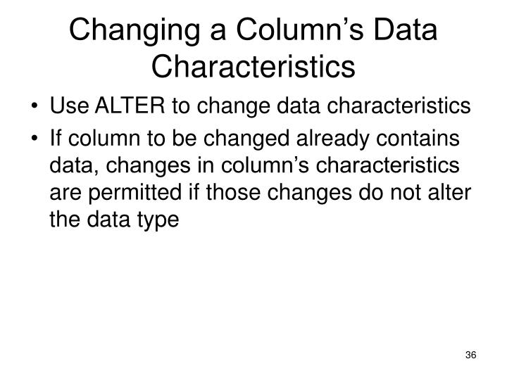 Changing a Column's Data Characteristics