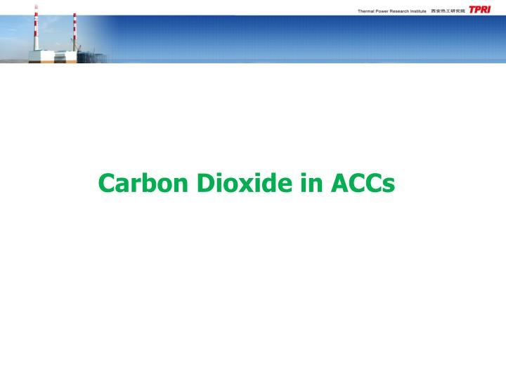 Carbon Dioxide in ACCs