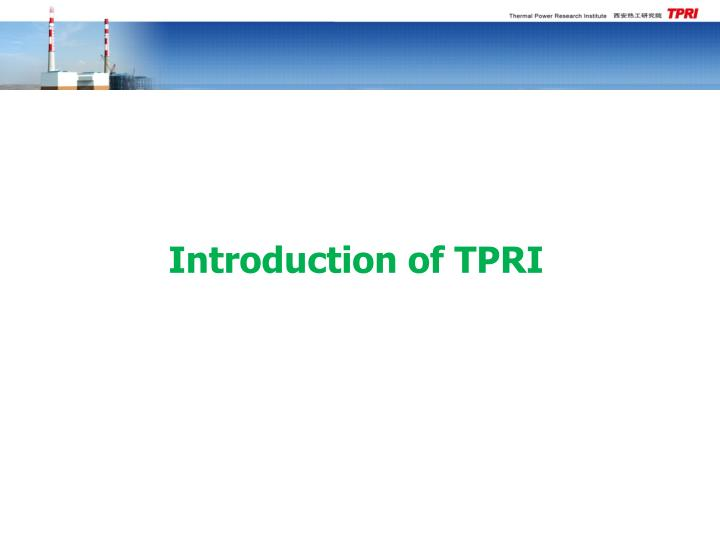 Introduction of tpri