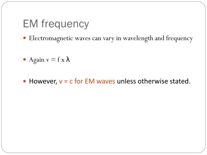 EM frequency