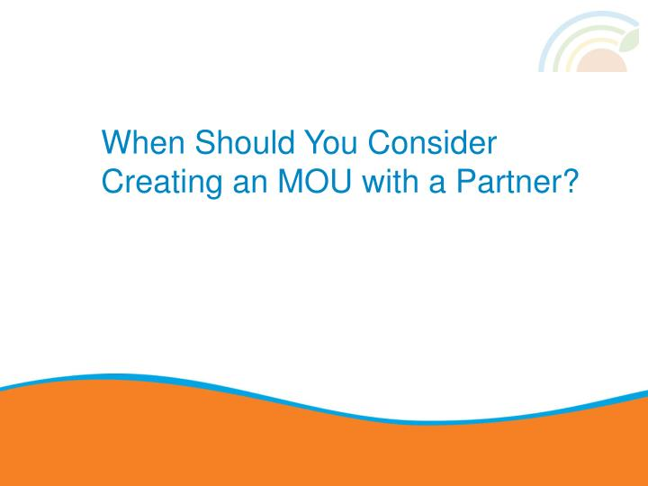 When Should You Consider Creating an MOU with a Partner?