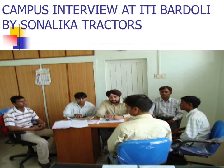 CAMPUS INTERVIEW AT ITI BARDOLI BY SONALIKA TRACTORS