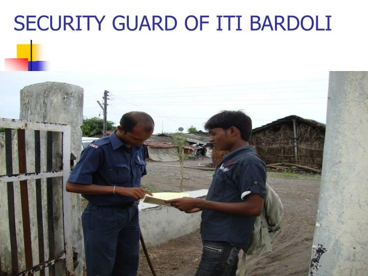 SECURITY GUARD OF ITI BARDOLI
