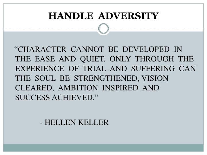 HANDLE  ADVERSITY