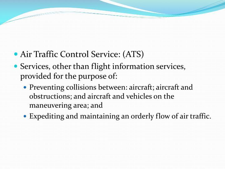 Air Traffic Control Service: (ATS)