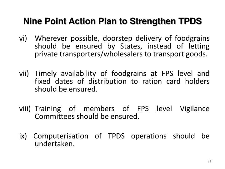 vi) Wherever possible, doorstep delivery of foodgrains should be ensured by States, instead of letting private transporters/wholesalers to transport goods.