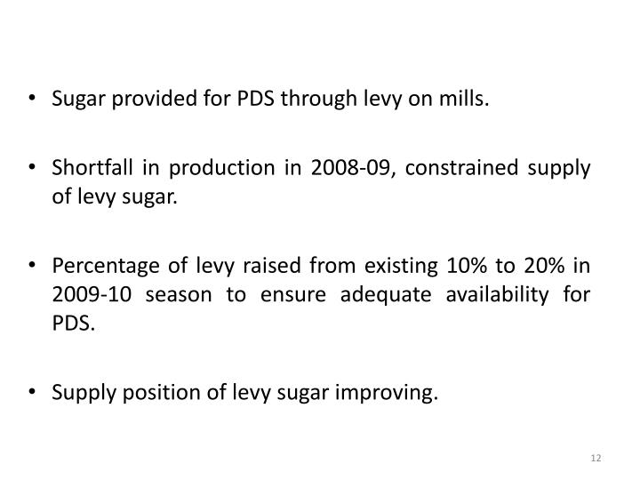 Sugar provided for PDS through levy on mills.