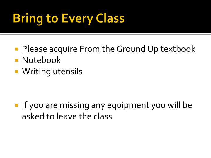 Bring to Every Class