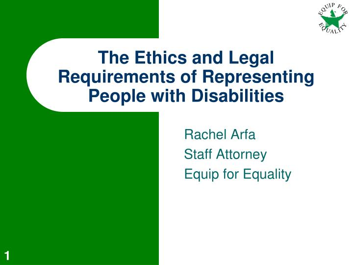 The ethics and legal requirements of representing people with disabilities