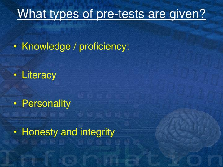 What types of pre-tests are given?