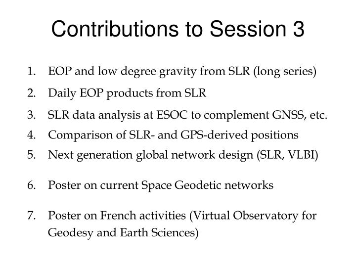 Contributions to Session 3