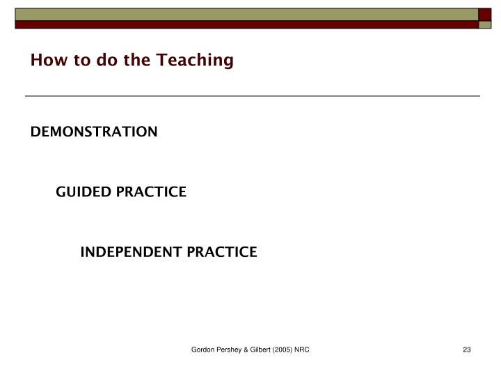 How to do the Teaching