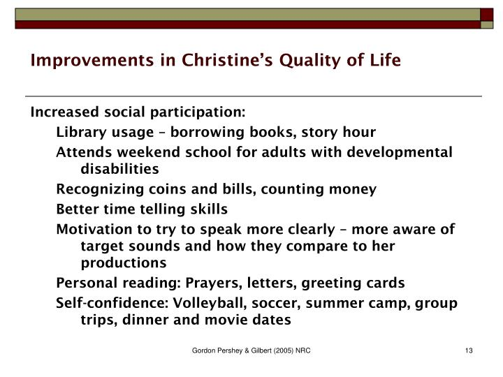 Improvements in Christine's Quality of Life
