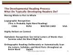 the developmental reading process what do typically developing readers do