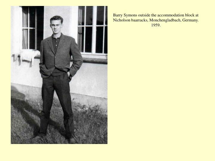 Barry Symons outside the accommodation block at Nicholson baarracks, Monchengladbach, Germany. 1959.