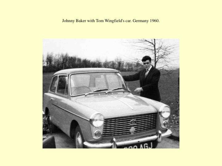 Johnny Baker with Tom Wingfield's car. Germany 1960.