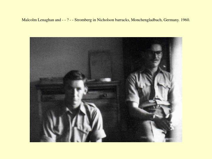 Malcolm Lenaghan and - - ? - - Stromberg in Nicholson barracks, Monchengladbach, Germany. 1960.
