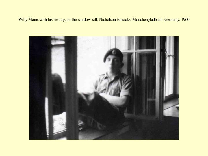 Willy Mains with his feet up, on the window-sill, Nicholson barracks, Monchengladbach, Germany. 1960