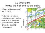 co ordinates across the hall and up the stairs1