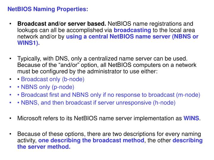 NetBIOS Naming Properties: