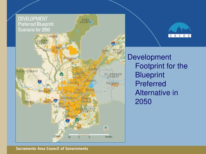 Development Footprint for the Blueprint Preferred Alternative in 2050