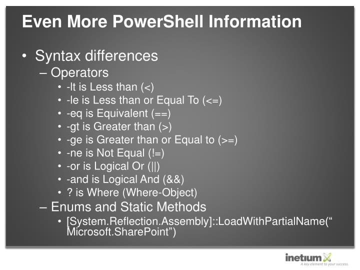 Even More PowerShell Information