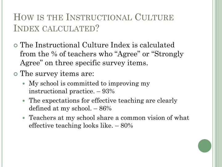 How is the Instructional Culture Index calculated?