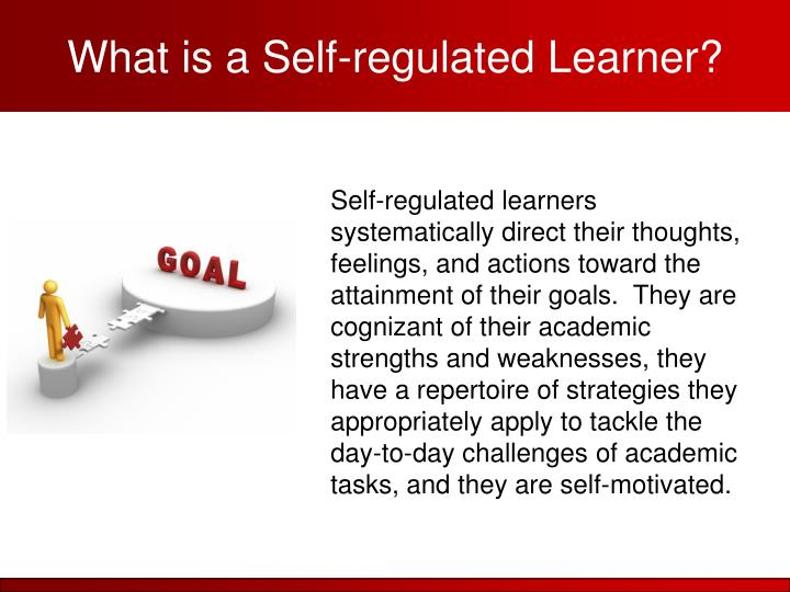 What is a Self-regulated Learner?