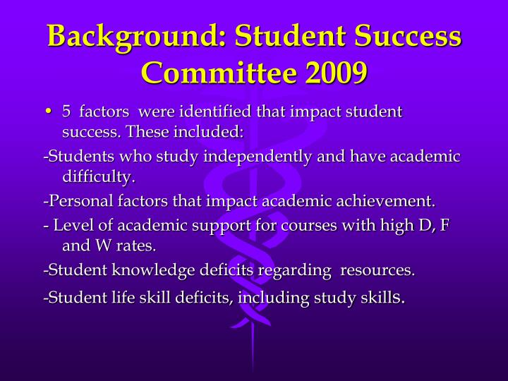 Background: Student Success Committee 2009