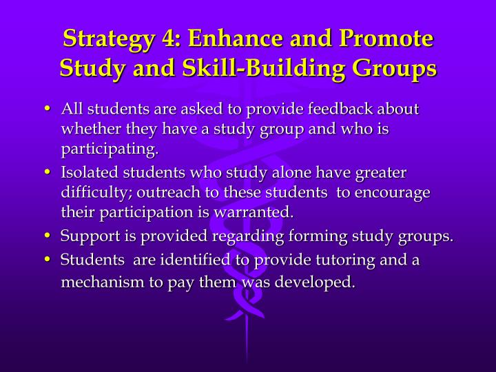 Strategy 4: Enhance and Promote Study and Skill-Building Groups