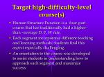target high difficulty level course s