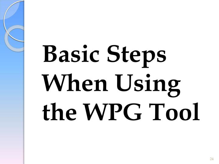 Basic Steps When Using the WPG Tool