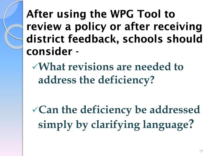 After using the WPG Tool to review a policy or after receiving district feedback, schools should consider -